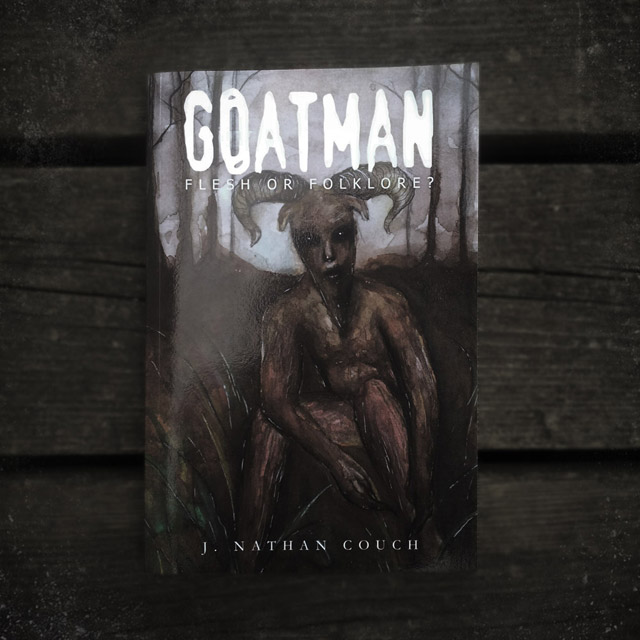 Exclusive signed copies of Goatman: Flesh or Folklore? by J. Nathan Couch
