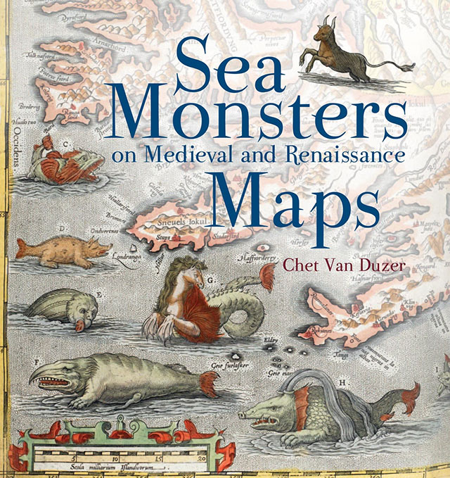 Sea Monsters on Medieval and Renaissance Maps by Chet Van Duzer