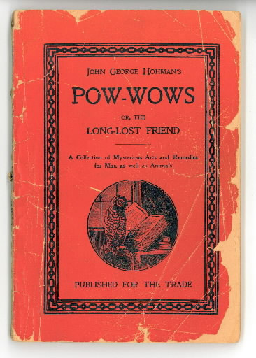 Long Lost Friend or Pow-Wows by John George Hohman