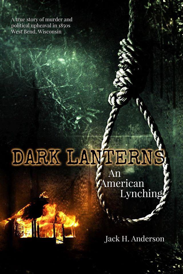 Dark Lanterns: An American Lynching by Jack H. Anderson