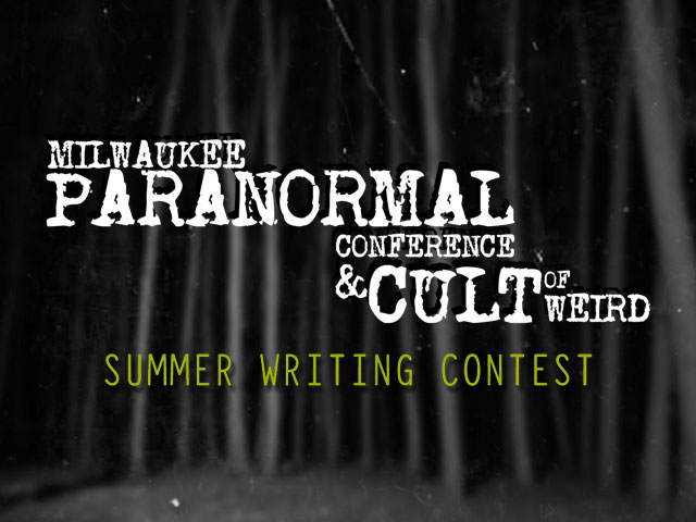 Milwaukee Paranormal Conference summer writing contest