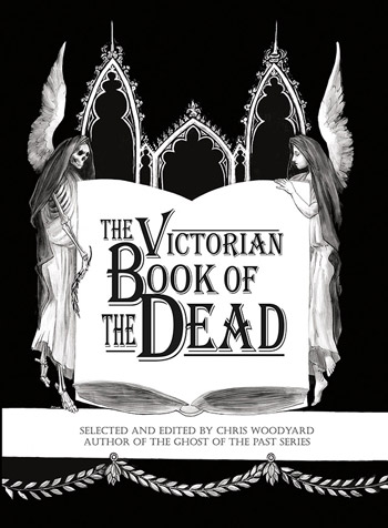 Victorian Book of the Dead by Chris Woodward