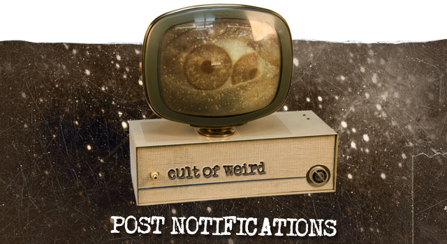Get post notifications from Cult of Weird by email