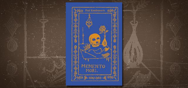Memento Mori The Dead Among Us by Paul Koudounaris