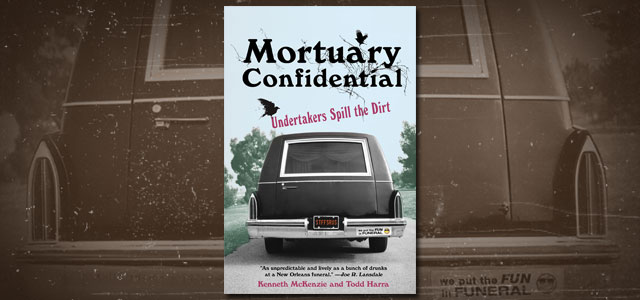 Mortuary Confidential: Undertakers Spill the Dirt