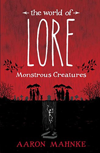 The World of Lore: Monstrous Creatures by