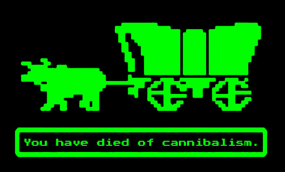 Oregon Trail you have died of cannibalism